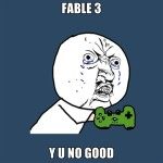 fable-3-y-u-no-good