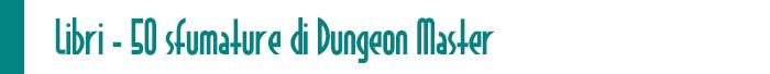 Banner 50 sfumature di Dungeon Master
