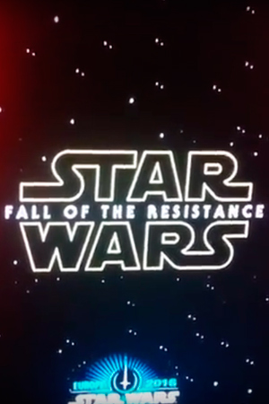 Star Wars Episodio VIII Fall of The Resistance