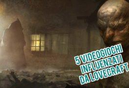 5-videogiochi-influenzati-da-lovecraft